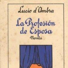 Libros antiguos: LA PROFESION DE ESPOSA 1ª EDICION. Lote 27323930