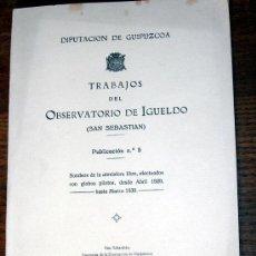 Libros antiguos: TRABAJOS DEL OBSERVATORIO DE IGUELDO.SAN SEBASTIAN 1930. Lote 26499795