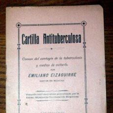 Libros antiguos: CARTILLA ANTITUBERCULOSA.EMILIANO EIZAGUIRRE.SAN SEBASTIAN 1912.. Lote 26083389