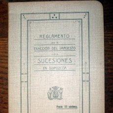 Libros antiguos: REGLAMENTO PARA LA EXACCION DEL IMPUESTO SOBRE SUCESIONES EN GUIPUZCOA.1918.. Lote 26473780