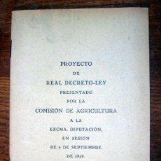 Libros antiguos: PROYECTO DE REAL DECRETO LEY PRESENTADO POR LA COMISION DE AGRICULTURA...SAN SEBASTIAN 1929. Lote 25039563