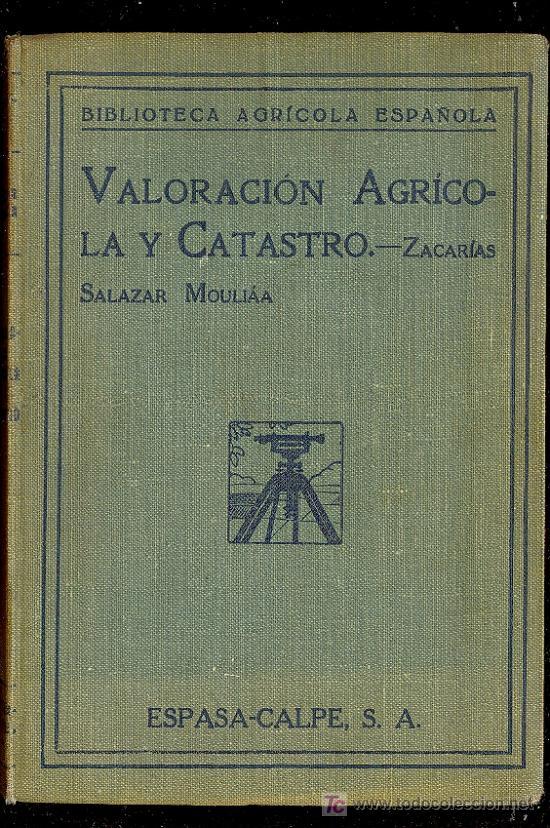 VALORACION AGRICOLA Y CATASTRO. SALAZAR MOULIAA. 1934. 220 PAGINAS. (Libros Antiguos, Raros y Curiosos - Ciencias, Manuales y Oficios - Otros)