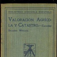 Libros antiguos: VALORACION AGRICOLA Y CATASTRO. SALAZAR MOULIAA. 1934. 220 PAGINAS.. Lote 18660024