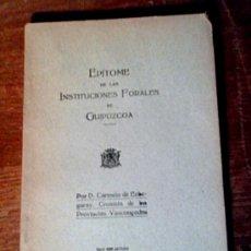 Libros antiguos: EPITOME DE LAS INSTITUCIONES FORALES DE GUIPUZCOA.CARMELO DE ECHEGARAY.SAN SEBASTIAN 1925. Lote 26427999