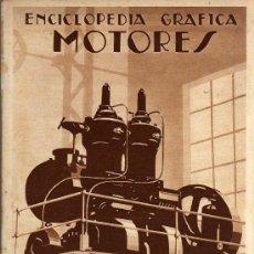 Libros antiguos: ENCICLOPEDIA GRÁFICA - MOTORES - EDITORIAL CERVANTES 1931. Lote 25757461