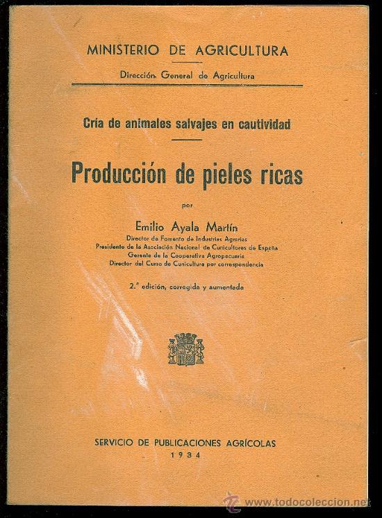 CRIA DE A. SALVAJES CAUTIVIDAD. PRODUCCION DE PIELES RICAS. E. AYALA MARTIN. 2º ED.47 PAG. 7 X 10 CM (Libros Antiguos, Raros y Curiosos - Ciencias, Manuales y Oficios - Otros)