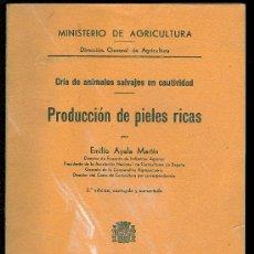 Alte Bücher - CRIA DE A. SALVAJES CAUTIVIDAD. PRODUCCION DE PIELES RICAS. E. AYALA MARTIN. 2º ED.47 PAG. 7 X 10 CM - 13205789