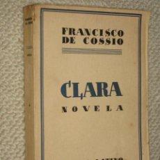 Libros antiguos: CLARA, NOVELA, POR FRANCISCO DE COSSÍO. MUNDO LATINO. 1ª EDICIÓN. 1929. Lote 26336759