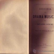 Libros antiguos: HISTORIA DRAMA MUSICAL. EDUARDO SCHURÉ.. Lote 26734449
