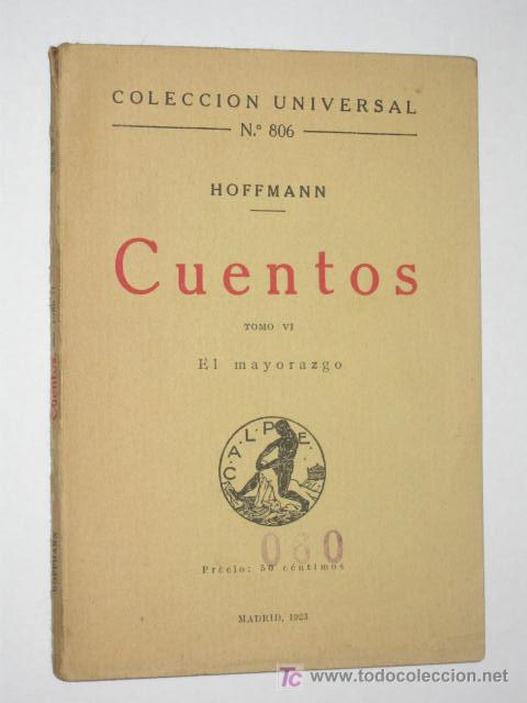 CUENTOS DE HOFFMANN. TOMO VI. EL MAYORAZGO. COLECCIÓN UNIVERSAL Nº 806 DE CALPE, 1923 (Libros Antiguos, Raros y Curiosos - Literatura - Otros)