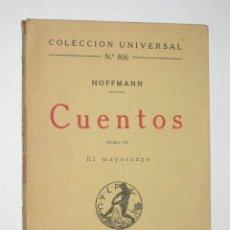 Libros antiguos: CUENTOS DE HOFFMANN. TOMO VI. EL MAYORAZGO. COLECCIÓN UNIVERSAL Nº 806 DE CALPE, 1923. Lote 26336756