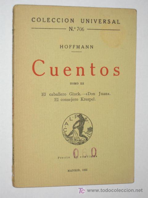 CUENTOS DE HOFFMANN. TOMO III. EL CABALLERO GLUCK, DON JUAN, . COLECCIÓN UNIVERSAL Nº 806 (Libros Antiguos, Raros y Curiosos - Literatura - Otros)