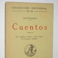 Libros antiguos: CUENTOS DE HOFFMANN. TOMO III. EL CABALLERO GLUCK, DON JUAN, . COLECCIÓN UNIVERSAL Nº 806. Lote 26336757