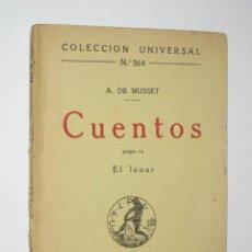 Libros antiguos: CUENTOS DE A. DE MUSSET. TOMO VI. EL LUNAR. COLECCIÓN UNIVERSAL Nº 564, DE CALPE, 1922. Lote 26336758