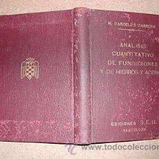Libros antiguos: ANALISIS CUANTITATIVO DE FUNDICIONES, HIERROS Y.. L6456. Lote 9580107