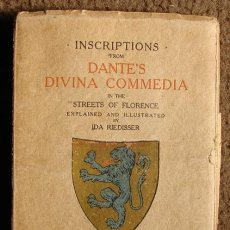 Libros antiguos: INSCRIPTIONS FROM DANTE'S DIVINA COMMEDIA IN STREETS OF FLORENCE, POR RIEDISSER, 1913. Lote 26505918