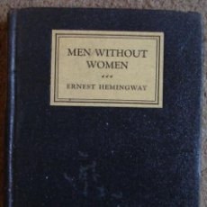 Libros antiguos: HEMINGWAY, ERNEST: MEN WITHOUT WOMEN- 1º EDICION/1ST EDITION. Lote 26455139
