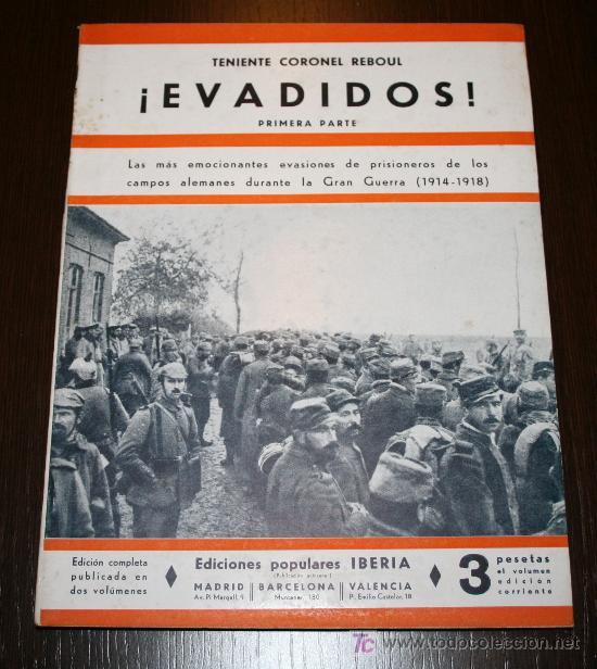 EVADIDOS 1ª PARTE - TENIENTE CORONEL REBOUL - ED. POPULARES IBERIA - 1933 (Libros Antiguos, Raros y Curiosos - Historia - Otros)