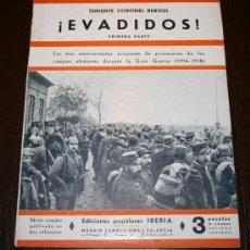 Libros antiguos: EVADIDOS 1ª PARTE - TENIENTE CORONEL REBOUL - ED. POPULARES IBERIA - 1933. Lote 26470281