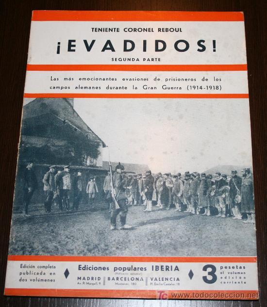 EVADIDOS 2ª PARTE - TENIENTE CORONEL REBOUL - ED. POPULARES IBERIA - 1933 (Libros Antiguos, Raros y Curiosos - Historia - Otros)