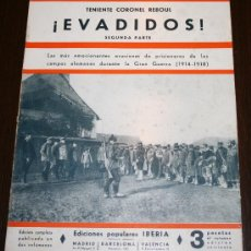 Libros antiguos: EVADIDOS 2ª PARTE - TENIENTE CORONEL REBOUL - ED. POPULARES IBERIA - 1933. Lote 26470278