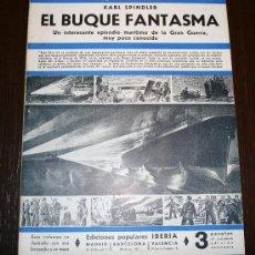 Libros antiguos: EL BUQUE FANTASMA - KARL SPINDLER - ED. POPULARES IBERIA - 1933. Lote 26470276