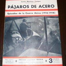 Libros antiguos: PÁJAROS DE ACERO - CARLOS MARTÍNEZ CAMPOS - ED. POPULARES IBERIA - 1933. Lote 26470275