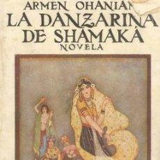 Livres anciens: LA DANZARINA DE SHAMAKA DE ARMEN OHANIAN. Lote 21976660