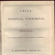 Libros antiguos: CHINA; POLITICAL, COMMERCIAL, AND SOCIAL. R. MONTGOMERY MARTIN.. Lote 22056281