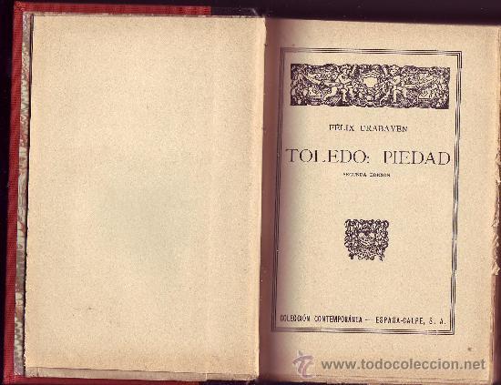 TOLEDO: PIEDAD. FÉLIX URABAYEN. (Libros Antiguos, Raros y Curiosos - Literatura - Otros)