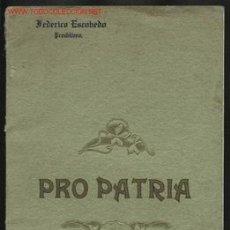 Libros antiguos: PRO PATRIA, POESÍAS ESCRITAS Y RECITADAS POR SU AUTOR FEDERICO ESCOBEDO. 1910. Lote 23746865