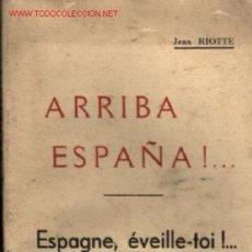 Livres anciens: ARRIBA ESPAÑA !... ESPAGNE, ÉVEILLE-TOI !... 1936 .. POR JEAN RIOTTE .. GUERRA CIVIL ESPAÑOLA. Lote 26146908