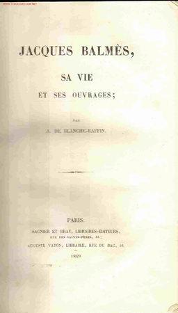 A. DE BLANCHE-RAFFIN. JACQUES BALMÈS. SA VIE ET SES OUVRAGES. PARÍS, 1849 (Libros Antiguos, Raros y Curiosos - Pensamiento - Otros)