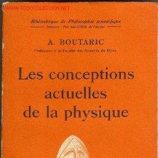 Libros antiguos: AUGUSTIN BOUTARIC, LES CONCEPTIONS ACTUELLES DE LA PHYSIQUE. PARIS, 1936. Lote 6893321