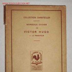 Libros antiguos: MORCEAUX CHOISIS DE VICTOR HUGO. Lote 23514543