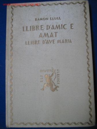 LLIBRE D'AMIC E AMAT. RAMON LLULL. AÑOS 20 (Libros Antiguos, Raros y Curiosos - Historia - Otros)