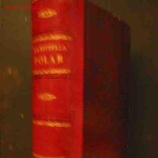 Libros antiguos: LA ESTRELLA POLAR EN EL MAR ARTICO 1899 - 1900. AUT: SABOYA LUIS AMADEO DE, CAGNI HUMBERTO., CAVALLI. Lote 10796999