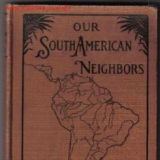 Libros antiguos: OUR SOUTHAMERICAN NEIGHBORS / GERTRUDE VAN DUYN SOUTHWORTH. NEW YORK : IROQUOIS, 1924. Lote 23212219
