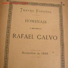 Libros antiguos: TEATRO ESPAÑOL - HOMENAJE AL GENIO ARTÍSTICO DE RAFAEL CALVO-Y 3 ARTÍCULOS MÁS. Lote 26096151