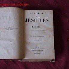 Libros antiguos: LA MORALE DES JESUITES. Lote 21774090