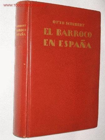 EL BARROCO EN ESPAÑA, POR OTTO SCHUBERT, CON 292 GRABADOS Y UNA LÁMINA DOBLE. 1924 PLENA PIEL (Libros Antiguos, Raros y Curiosos - Historia - Otros)