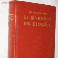 Libros antiguos: EL BARROCO EN ESPAÑA, POR OTTO SCHUBERT, CON 292 GRABADOS Y UNA LÁMINA DOBLE. 1924 PLENA PIEL. Lote 24627964