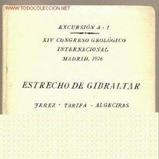 Libros antiguos: XIV CONGRESO GEOLÓGICO INTERNACIONAL- EXCURSIÓN A-1 : ESTRECHO DE GIBRALTAR. Lote 1213706