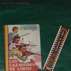Libros antiguos: LOS CAZADORES DE LOBOS DE JAMES OLIVER CURWOOD. Lote 15760149