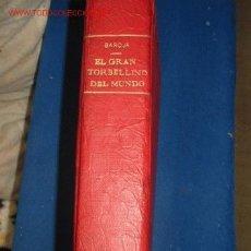 Libros antiguos: OBRA DE PIO BAROJA. EL GRAN TORBELLINO DEL MUNDO. 1.926. Lote 25495801