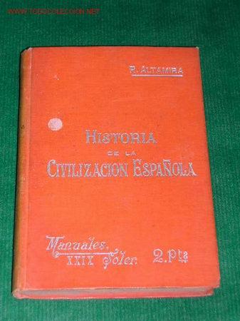 HISTORIA DE LA CIVILIZACIÓN ESPAÑOLA DE RAFAEL ALTAMIRA - MANUALES SOLER (Libros Antiguos, Raros y Curiosos - Historia - Otros)