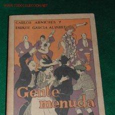 Libros antiguos: GENTE MENUDA DE CARLOS ARNICHES Y ENRIQUE GARCIA ALVAREZ - 1911 1A.EDICIÓN. Lote 26054767