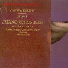 LEÇONS SUR L´EXPLOTARION DES MINES. Tomo II (Paris, 1912) Et en Particulier L´explotation des Houill