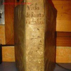 Libros antiguos: VIDA, MARTYRIOS Y GRANDEZAS DE SANTA EULALIA AÑO 1770. Lote 21262303