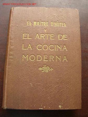 EL MAÎTRE D´HÔTEL Y EL ARTE DE LA COCINA MODERNA.-MICHEL LANZANI Y JOSÉ SARRAU-AR.GR. DIANA-MAD.1929 (Libros Antiguos, Raros y Curiosos - Cocina y Gastronomía)